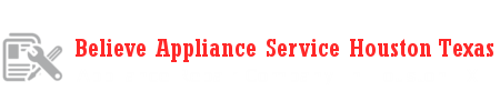 Believe Appliance Service Houston Texas